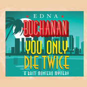 You Only Die Twice, by Edna Buchanan