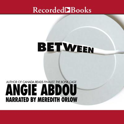 Between Audiobook, by Angie Abdou
