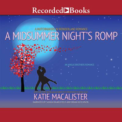 A Midsummer Night's Romp Audiobook, by Katie MacAlister