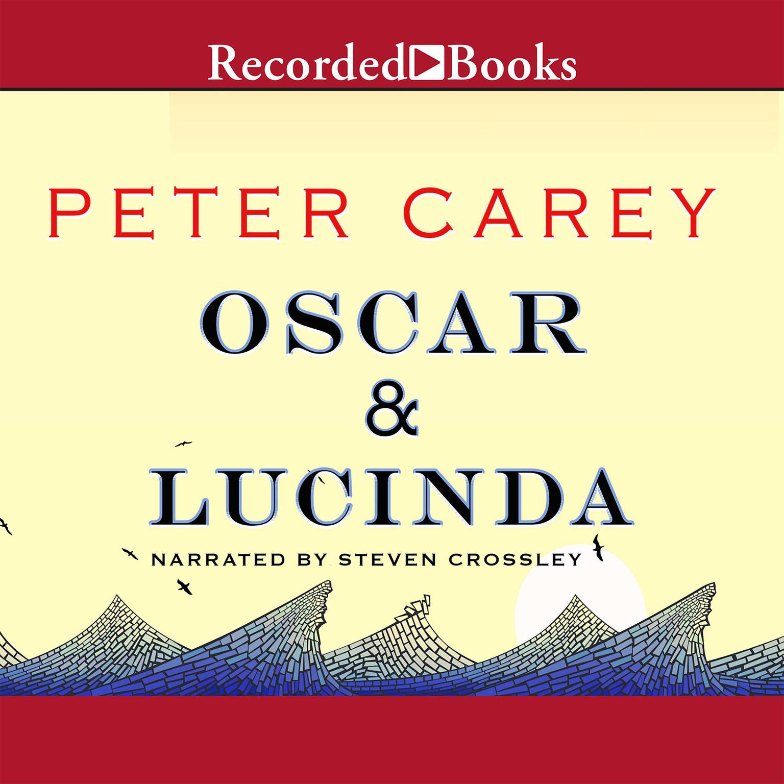 Oscar and Lucinda Audiobook, by Peter Carey