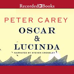 Oscar and Lucinda Audiobook, by Peter Carey