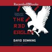 The Red Eagles, by David Downing