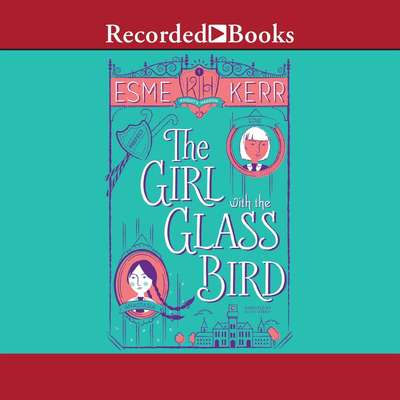The Girl with the Glass Bird: A Knight's Haddon Boarding School Mystery Audiobook, by Esme Kerr