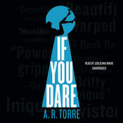 If You Dare Audiobook, by Alessandra Torre, A. R. Torre