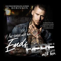 Ends Here Audiobook, by M. Robinson