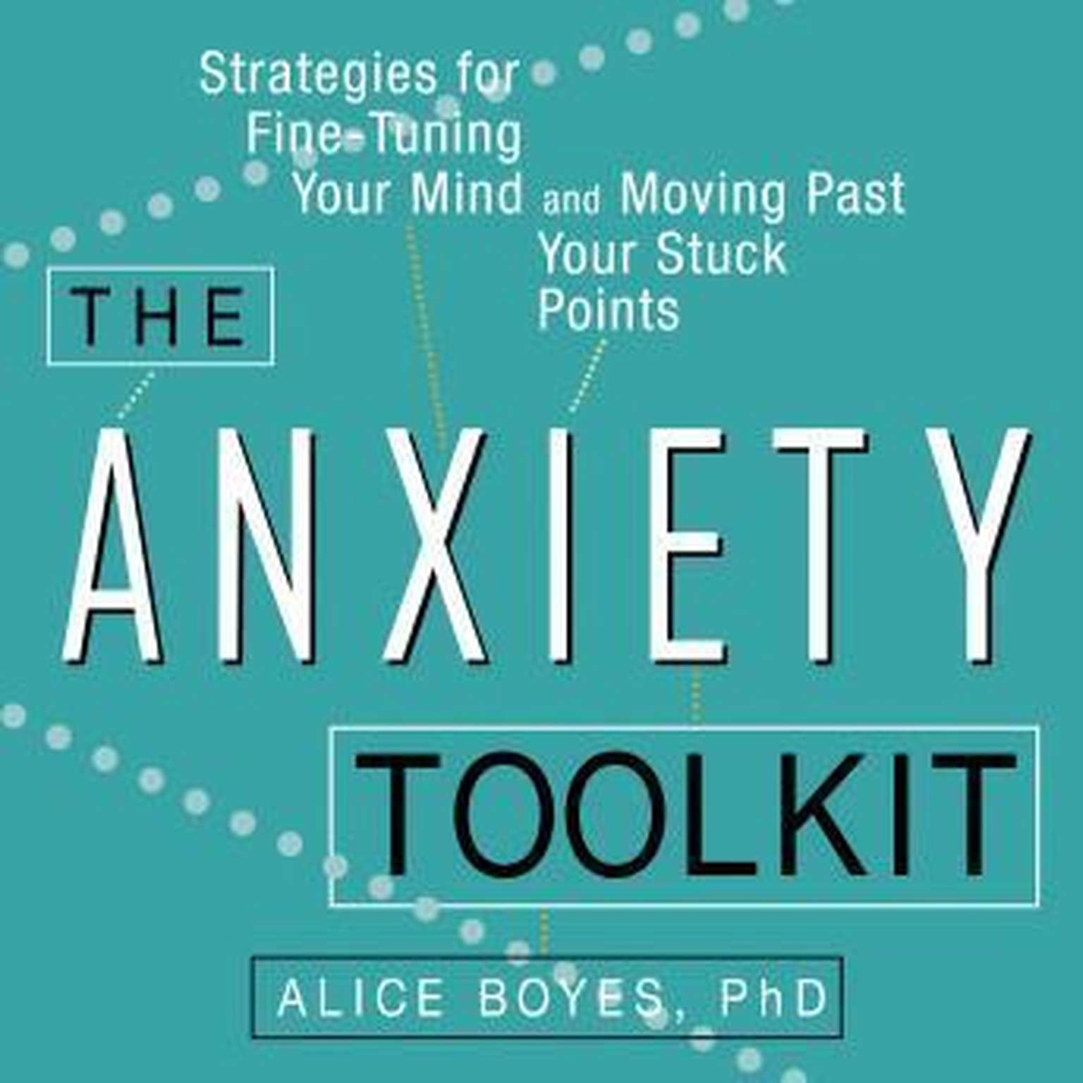Printable The Anxiety Toolkit: Strategies for Fine-Tuning Your Mind and Moving Past Your Stuck Points Audiobook Cover Art