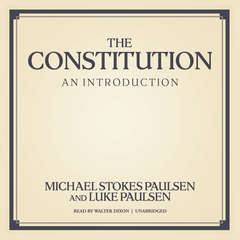 The Constitution: An Introduction Audiobook, by Michael Stokes Paulsen, Luke Paulsen