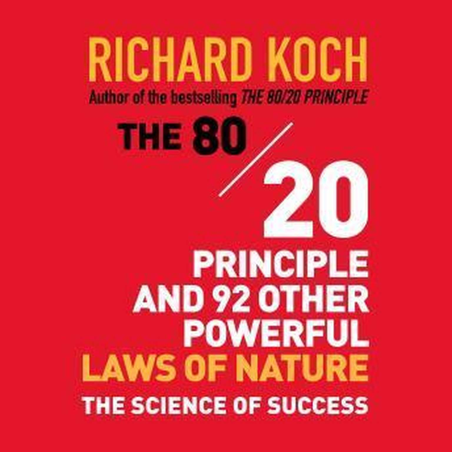 Printable The 80/20 Principle and 92 Other Powerful Laws of Nature: The Science of Success Audiobook Cover Art