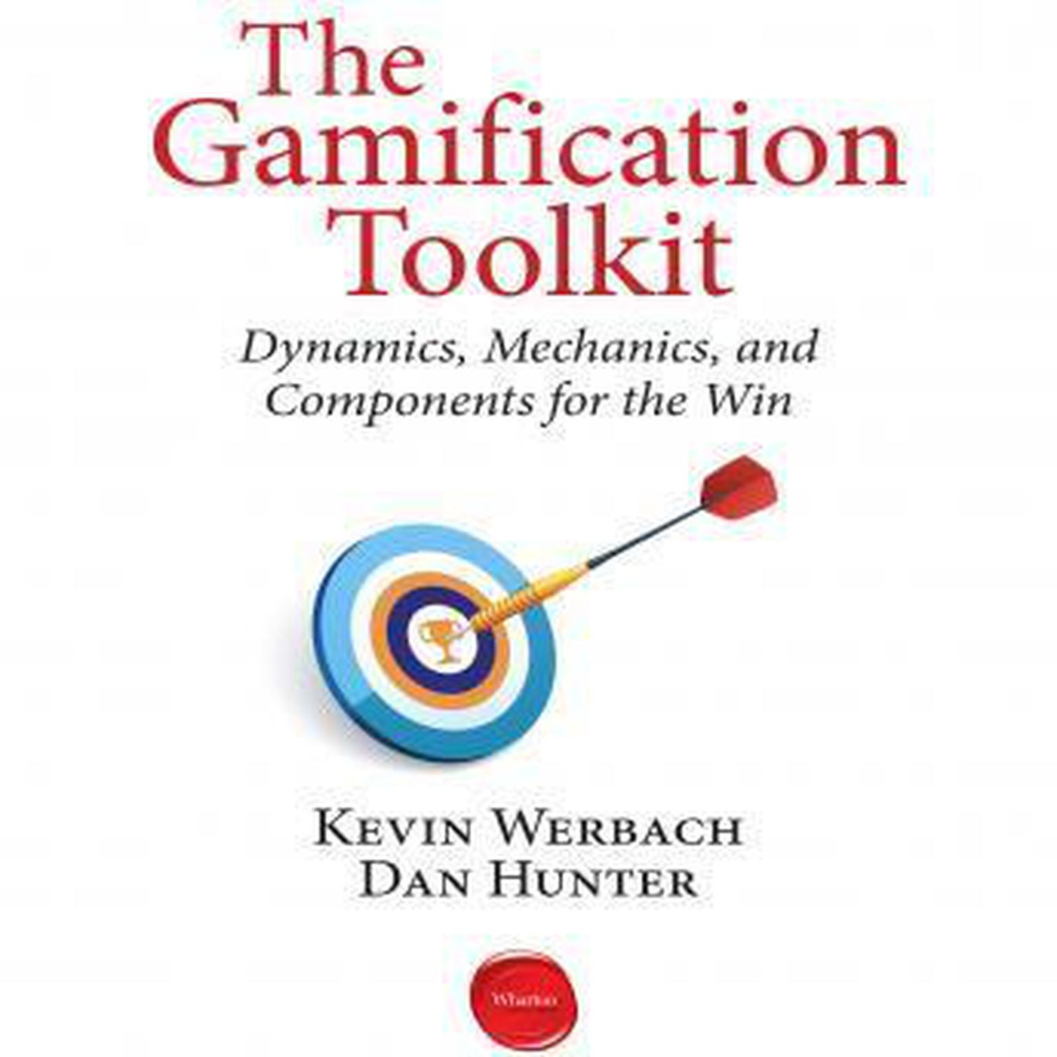 Printable The Gamification Toolkit: Dynamics, Mechanics, and Components for the Win Audiobook Cover Art