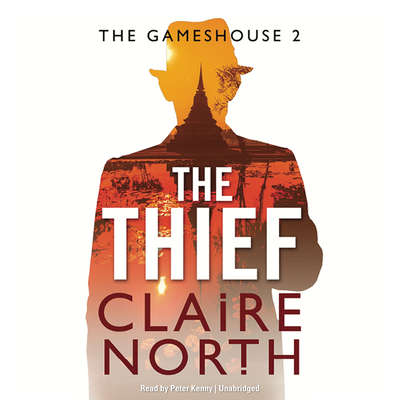 The Thief: Gameshouse Novella 2 Audiobook, by Claire North