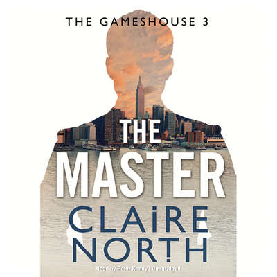 The Master: Gameshouse Novella 3 Audiobook, by Claire North