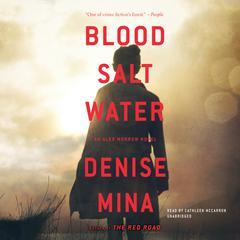 Blood, Salt, Water: An Alex Morrow Novel Audiobook, by Denise Mina