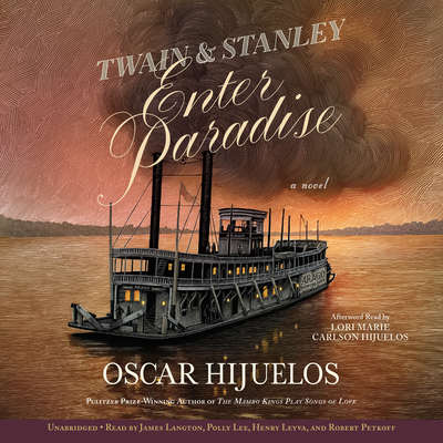 Twain & Stanley Enter Paradise Audiobook, by Oscar Hijuelos