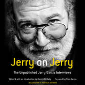 Jerry on Jerry: The Unpublished Jerry Garcia Interviews, by Dennis McNally