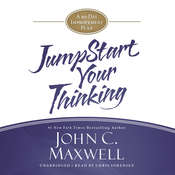 Jumpstart Your Thinking: A 90-Day Improvement Plan Audiobook, by John C. Maxwell
