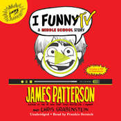 I Funny TV: A Middle School Story, by James Patterson, Chris Grabenstein