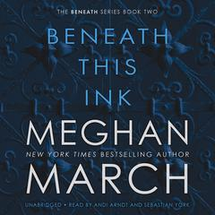 Beneath This Ink Audiobook, by Meghan March