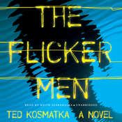 The Flicker Men: A Novel, by Ted Kosmatka
