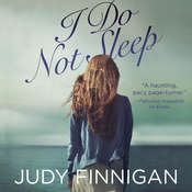 I Do Not Sleep, by Judy Finnigan