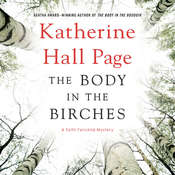 The Body in the Birches: A Faith Fairchild Mystery, by Katherine Hall Page
