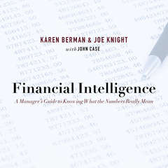 Financial Intelligence: A Managers Guide to Knowing What the Numbers Really Mean Audiobook, by Joe Knight, Karen Berman