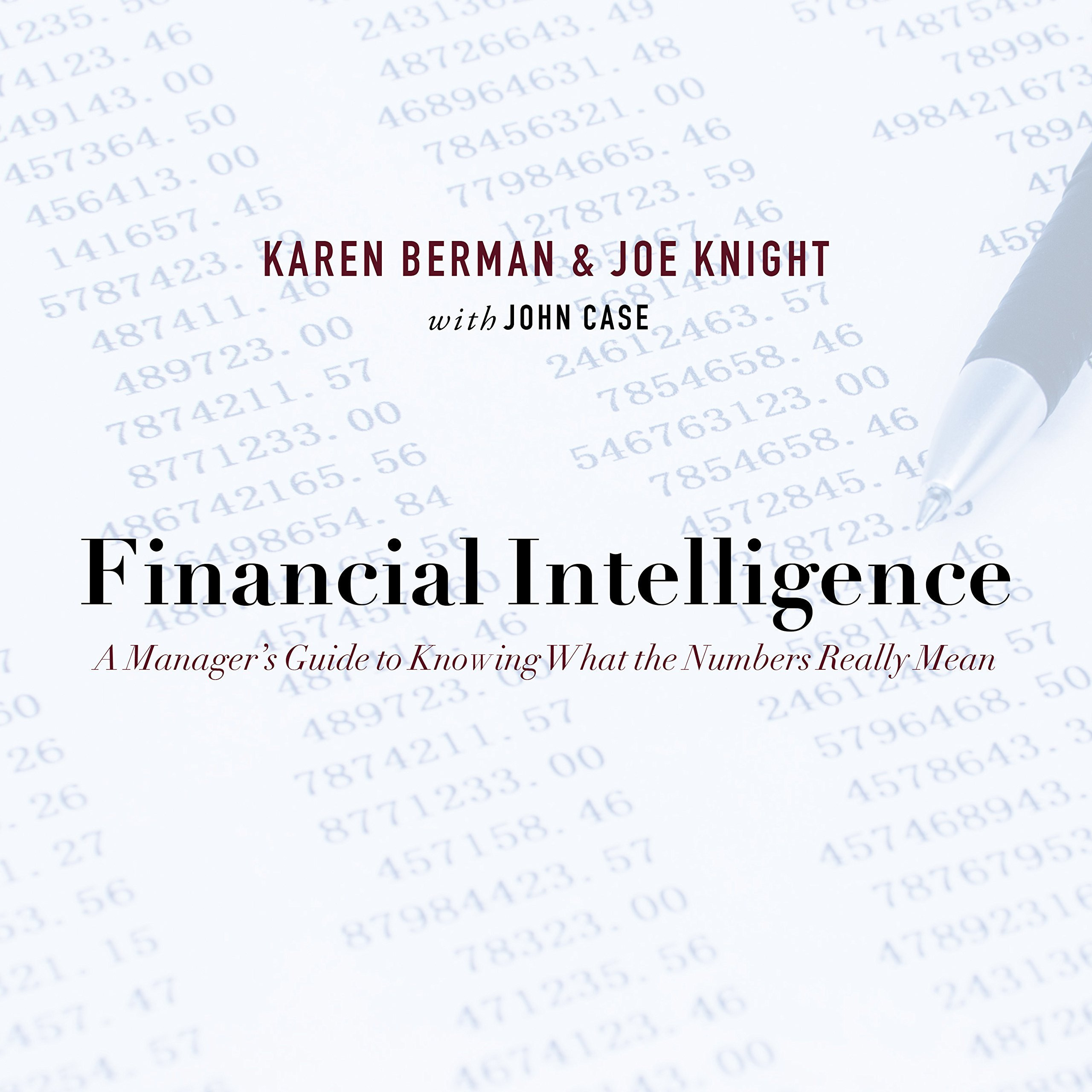 Printable Financial Intelligence: A Manager's Guide to Knowing What the Numbers Really Mean Audiobook Cover Art