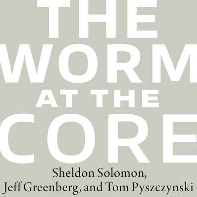 The Worm at the Core: On the Role of Death in Life Audiobook, by Jeff Greenberg