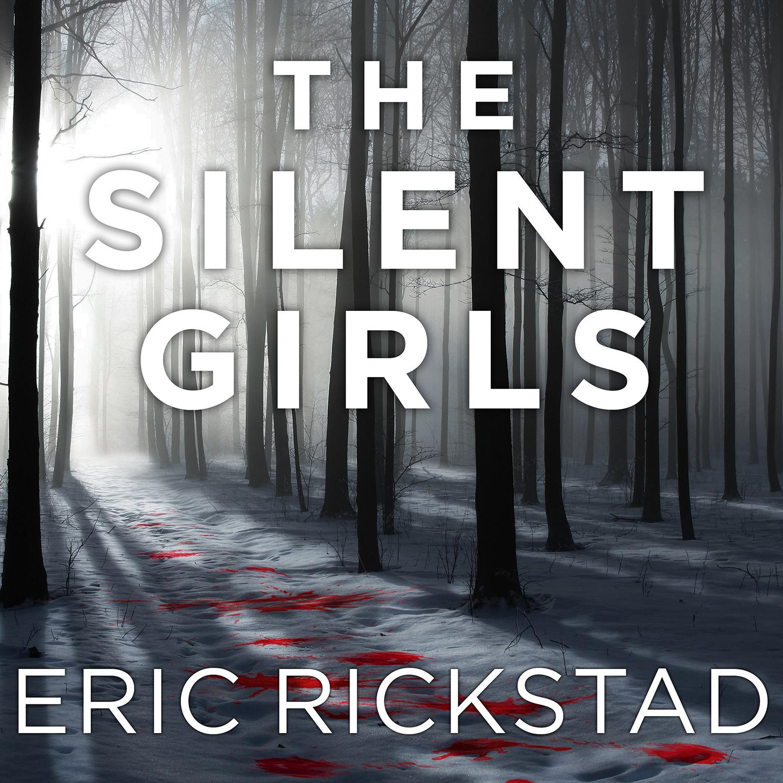 The Silent Girls Audiobook, by Eric Rickstad