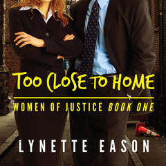 Too Close to Home Audiobook, by Lynette Eason