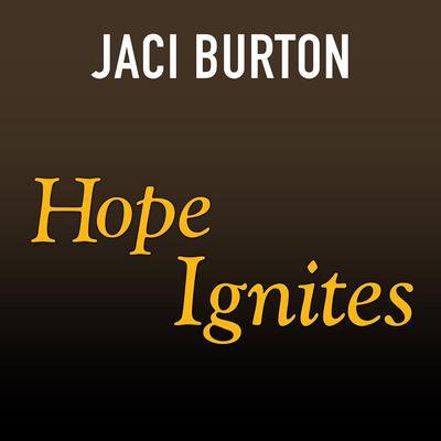 Hope Ignites Audiobook, by Jaci Burton