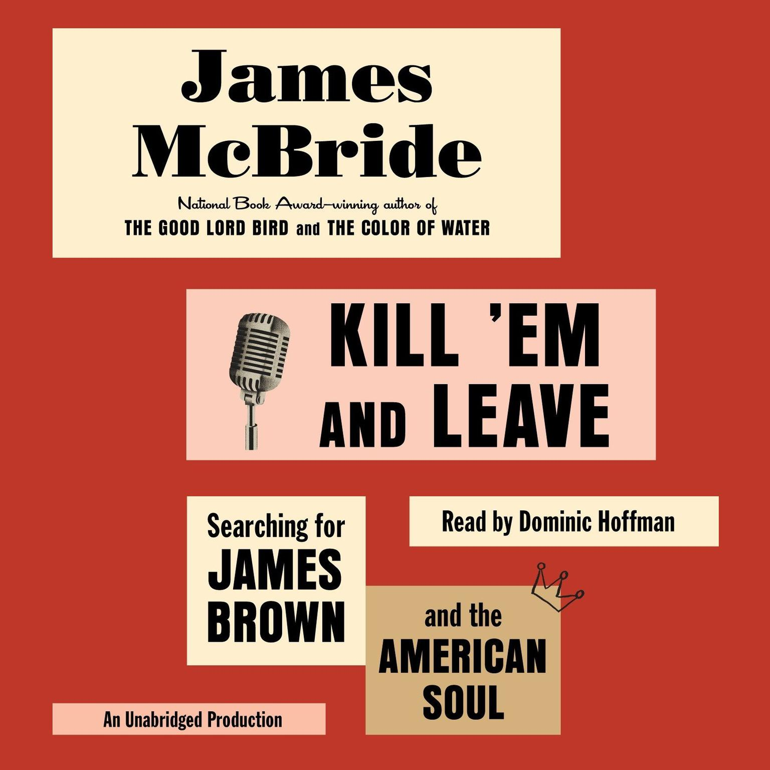 Printable Kill 'Em and Leave: Searching for James Brown and the American Soul Audiobook Cover Art
