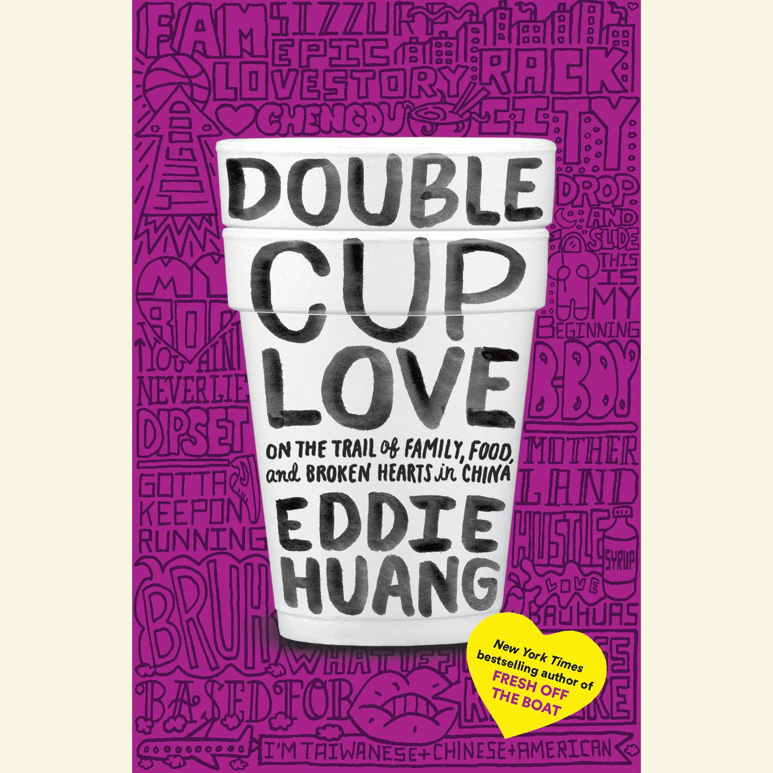 Printable Double Cup Love: On the Trail of Family, Food, and Broken Hearts in China Audiobook Cover Art