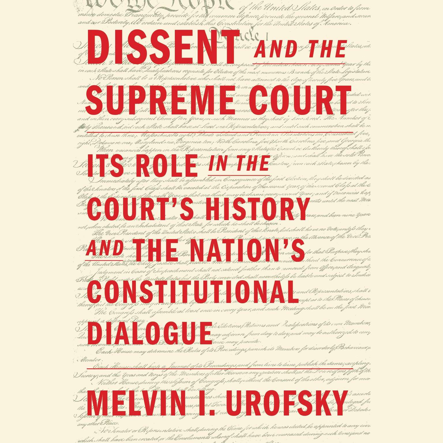 Printable Dissent and the Supreme Court: Its Role in the Court's History and the Nation's Constitutional Dialogue Audiobook Cover Art