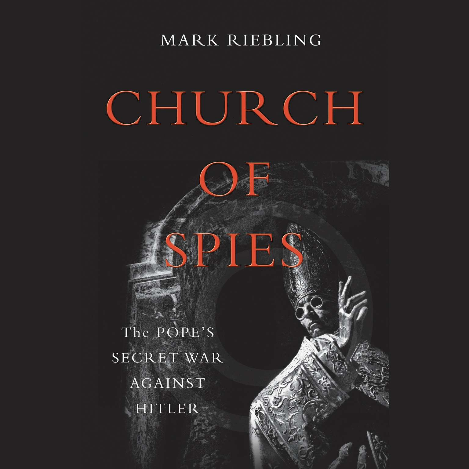 Printable Church of Spies: The Pope's Secret War Against Hitler Audiobook Cover Art