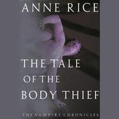 The Tale of the Body Thief, by Anne Rice