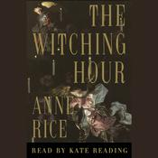 The Witching Hour Audiobook, by Anne Rice