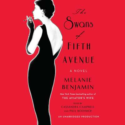 The Swans of Fifth Avenue: A Novel Audiobook, by Melanie Benjamin