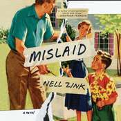 Mislaid: A Novel, by Nell Zink