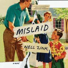 Mislaid: A Novel Audiobook, by Nell Zink