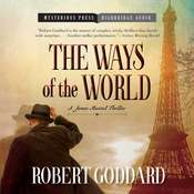 The Ways of the World: A James Maxted Thriller Audiobook, by Robert Goddard