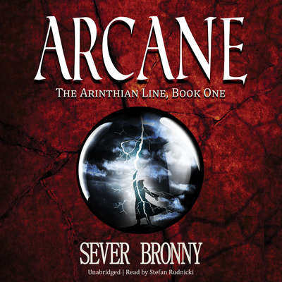 Arcane: The Arinthian Line, Book One Audiobook, by Sever Bronny