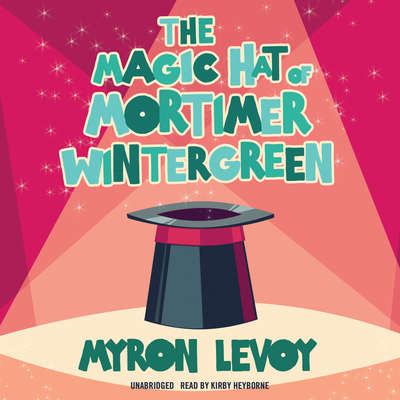 The Magic Hat of Mortimer Wintergreen Audiobook, by Myron Levoy