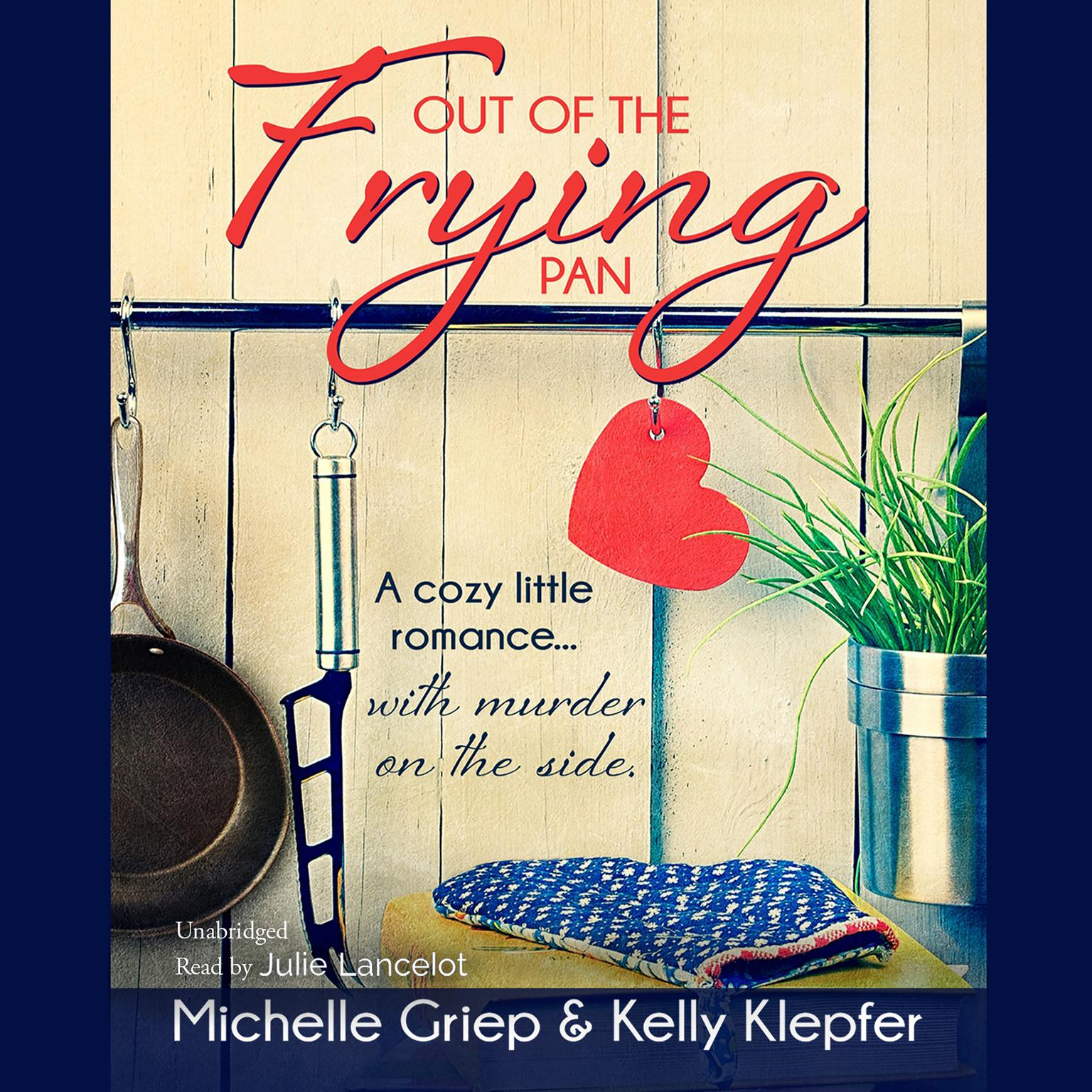 Printable Out of the Frying Pan: A cozy little romance … with murder on the side Audiobook Cover Art