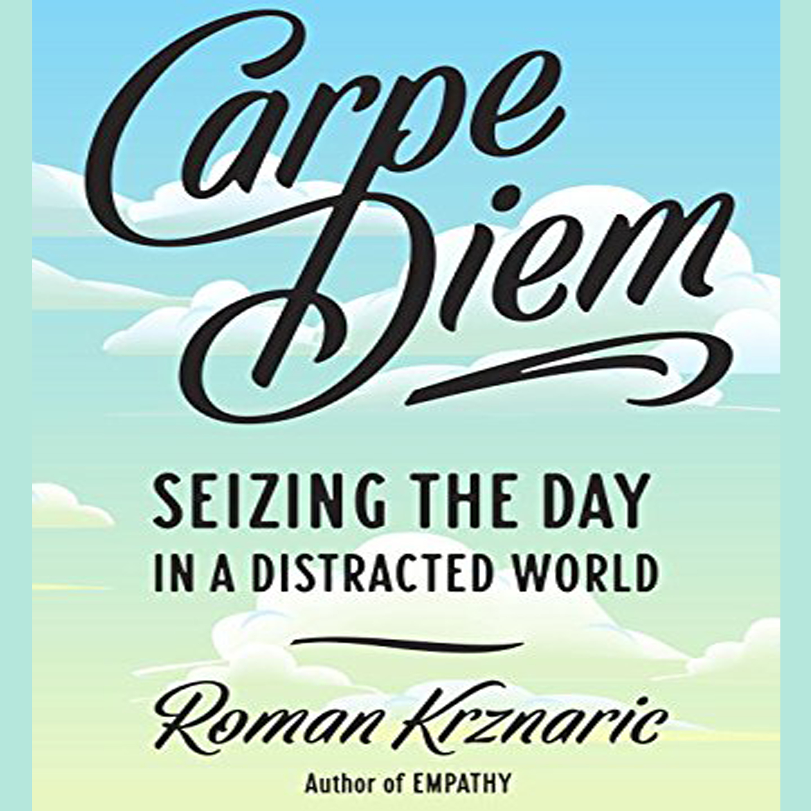 Printable Carpe Diem: Seizing  the Day in a Distracted World Audiobook Cover Art