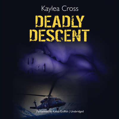 Deadly Descent Audiobook, by Kaylea Cross