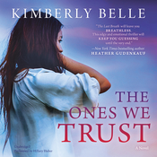 The Ones We Trust Audiobook, by Kimberly Belle