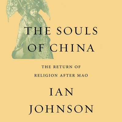 The Souls China: The Return of Religion After Mao Audiobook, by Ian Johnston