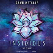 Insidious , by Dawn Metcalf