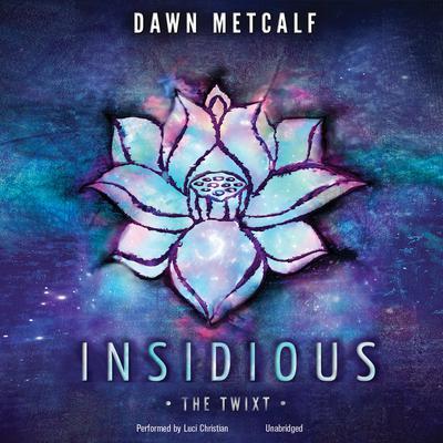 Insidious  Audiobook, by Dawn Metcalf