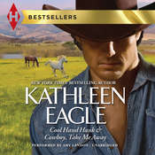 Cool Hand Hank & Cowboy, Take Me Away Audiobook, by Kathleen Eagle